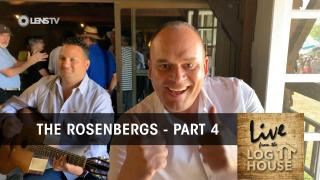 THE ROSENBERGS in LIVE FROM THE LOG HOUSE (Part 4 of 4)