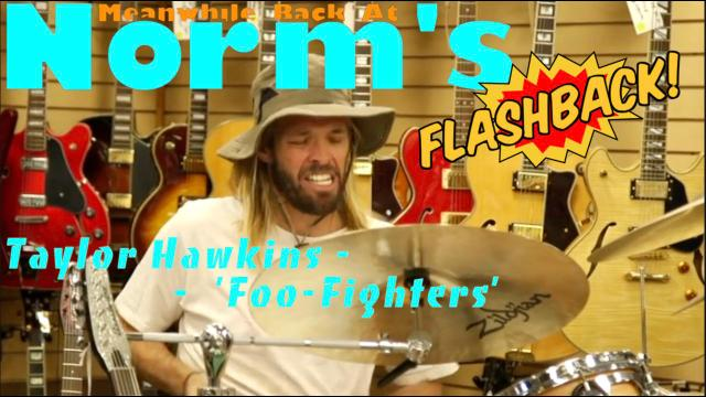 Meanwhile Back At Norm's, Flashback: Foo Fighters, Taylor Hawkins