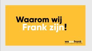 WeAreFrank! - Waarom wij Frank zijn!