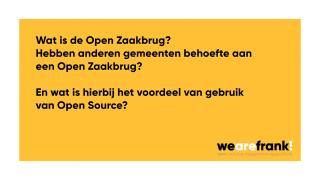 Wat is Open Zaakbrug? Wat hebben anderen gemeenten hier aan en waarom past een dergelijke oplossing binnen het gebruik van Open Source