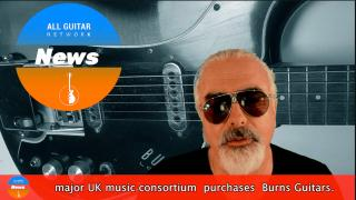 AGN News: major UK consortium purchases iconic UK brand, Burns Guitars