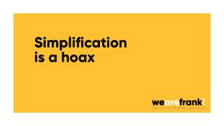Simplification is a Hoax