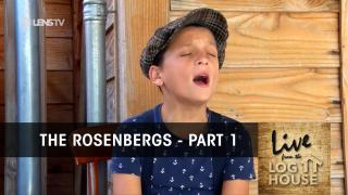THE ROSENBERGS in LIVE FROM THE LOG HOUSE (Part 1 of 3)