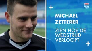 Michael Zetterer: 'Zien hoe de wedstrijd verloopt.'