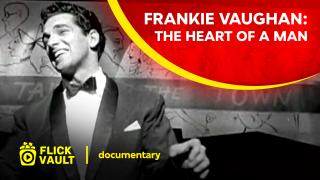 Frankie Vaughan: The Heart of A Man