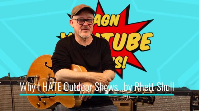 Tim Pierce: Rhett Shull; 'Why I HATE outdoor shows'