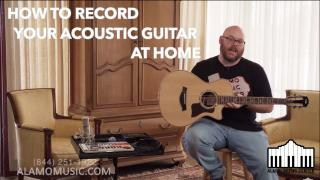 How to Record Your Acoustic Guitar at Home | Alamo Music Center