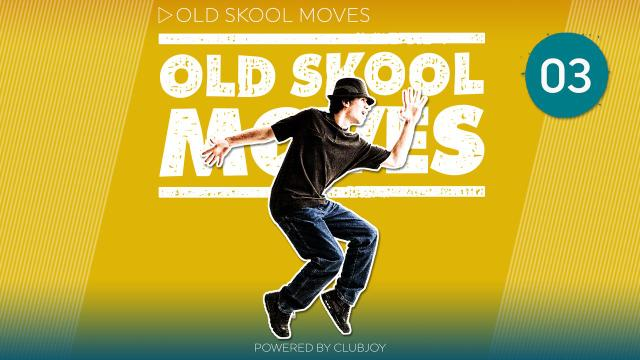 Old School Moves 3