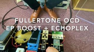 Talking Shop | Episode 5 | Fullertone OCD/EP Boost + Echoplex