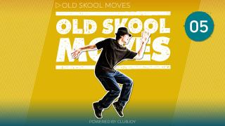 Old School Moves 5