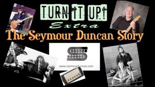 Turn It Up! extra: The Seymour Duncan Story - (free)