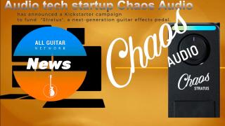 "News Update: Oct 29, 2020: Music Tech Startup, Chaos Audio,  Unveils Unique Bluetooth Guitar Effects Pedal, ""Stratus"" on Kickstarter"