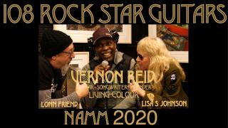 108 ROCK STAR GUITARS AT NAMM 2020: Vernon Reid, 'Living Colour'