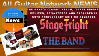 Update: Dec 21, 2020: The Band's Classic Album, 'Stage Fright',  Remixed, Remastered And Expanded in 50th Anniversary Edition Release
