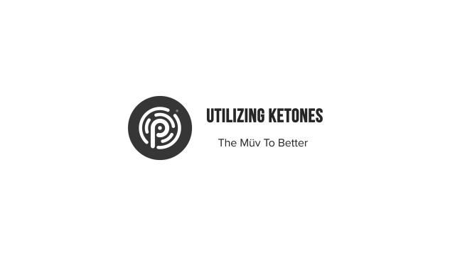 Keto 101 - Utilizing Ketones