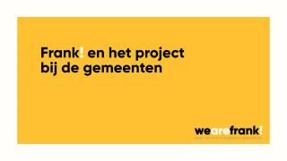 WeAreFrank! in samenwerking met de gemeente West Friesland