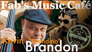 FAB'S MUSIC CAFE: Kevin 'BRANDINO' Brandon, the interview