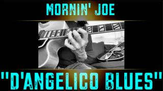 Morning Joe Mass-D'Angelico Blues with the '59 D'Angelico 'New Yorker'