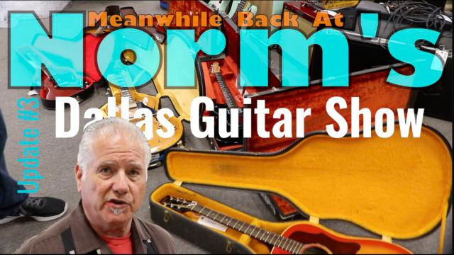 Update #3:  Norm shows us some more great guitars from the Dallas Guitar Show