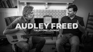 Audley Freed | Truetone Lounge
