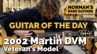 Guitar of the Day: 2002 Martin DVM Veteran's Model | Norman's Rare Guitars