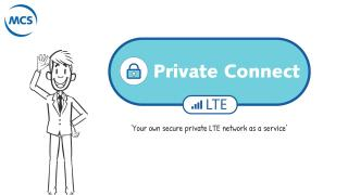 MCS Private Connect - LTE Productvideo