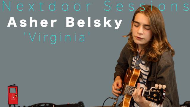 Nexdoor Sessions: Asher Belsky: 'Virginia""