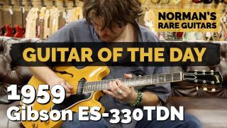 Norman's Rare Guitars  |  Guitar of the Day  |  1959 Gibson ES-330TDN