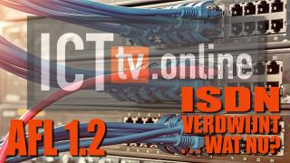 Aflevering 1.2 ISDN Verdwijnt, wat nu?