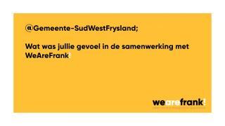 Wat was het gevoel bij de gemeente Sud West Fryslan betreffende de samenwerking met WeAreFrank!