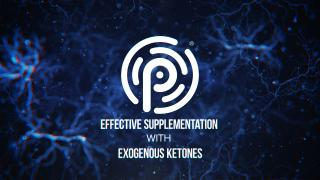 Keto 101 - Effective Supplementation with Exogenous Ketones