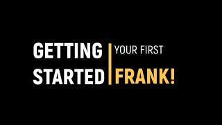 Frank!Academy - Your First Frank!