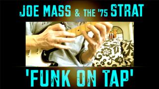 "Joe Mass: Sunday morning lockdown with a  '75 Strat; ""Funk On Tap"""