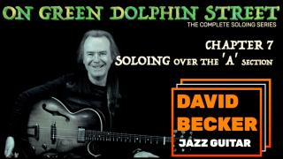 'On Green Dolphin Street':  Chapter 7; Soloing over the  'A' Section