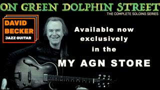 On Green Dolphin Street; The Complete Soloing Series: available now in the My AGN Store