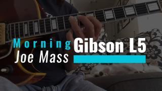 Mornin' Joe Mass | Gibson L5