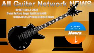 UPDATE: DEC 3RD, 2020: Dean Guitars Amps Up Attack with Cadi Select 3 Pickup Classic Black