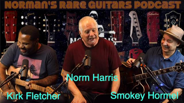 And.....check out your Podcast provider for  the latest episode of the Norman's Rare Guitars Podcast featuring Kirk Fletcher & Smokey Hormel.
