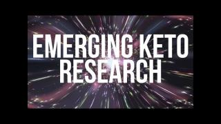 Keto 101 - Emerging Keto Research