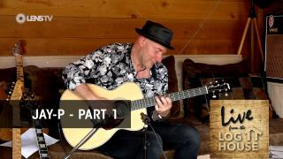 JAY-P in LIVE FROM THE LOG HOUSE (Part 1 of 2)