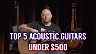 The Top 5 Acoustic Guitars Under $500 | Alamo Music Center