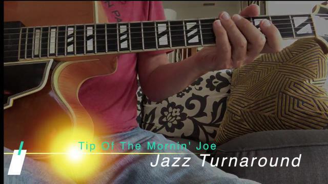 Tip Of The. Mornin' Joe_Jazz turnaround in Amaj