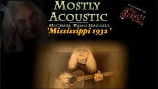 "Mostly Acoustic with Michael Reno Harrell: ""Mississippi 1932"""