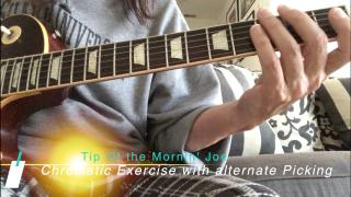 Tip Of The Mornin' Joe:  Chromatic exercise with alternate picking