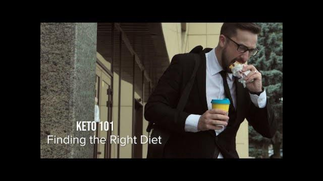 Keto 101 - Finding the Right Diet