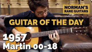 Norman's Rare Guitars  |  Guitar of the Day  |  1957 Martin 00-18
