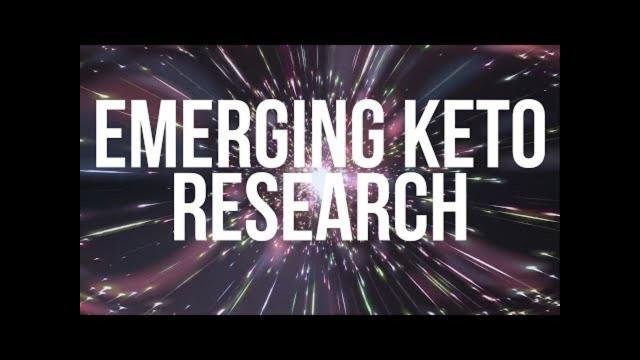 Keto 101 - Emerging Keto Research