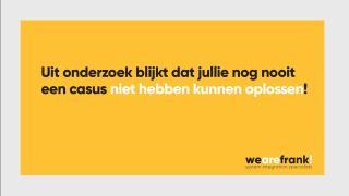 WeAreFrank! - 100% succes en oplossingen