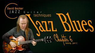 David Becker: Jazz Guitar Techniques Jazz Blues; Chapter 6: Soloing, Part 2