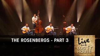 THE ROSENBERGS in LIVE FROM THE LOG HOUSE (Part 3 of 3)
